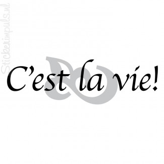 C`est la vie!