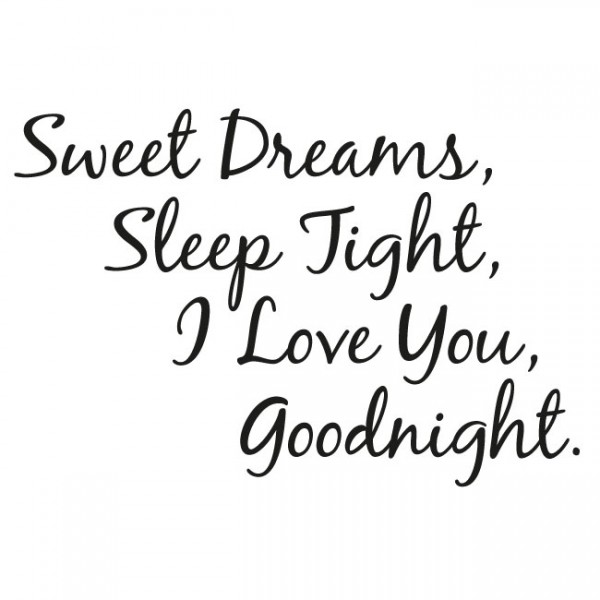 Dream Love Quotes For Him: Sweet Dreams, Sleep Tight, I Love You, Goodnight